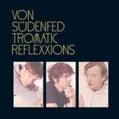 Tromatic Reflexxions by Von Sudenfed