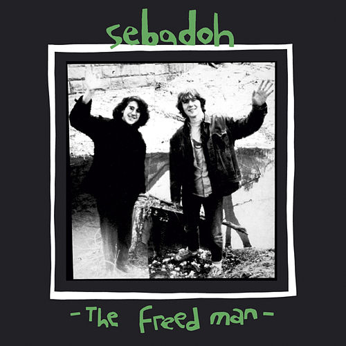 The Freed Man by Sebadoh