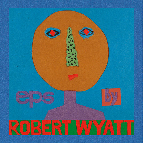 EPs by Robert Wyatt