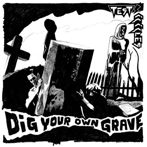 Dig Your Own Grave by Test Icicles