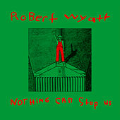 Nothing Can Stop Us by Robert Wyatt