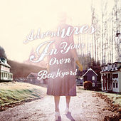 Adventures In Your Own Backyard by Patrick Watson
