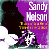 Drummin' up a Storm / Compelling Percussion by Sandy Nelson