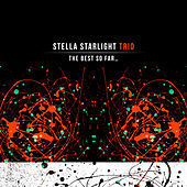 The Best so Far… by Stella Starlight Trio