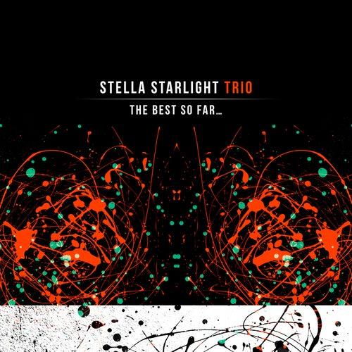 The Best so Far… by Stella Starlight Trio