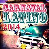 Carnaval Latino 2014 by Various Artists