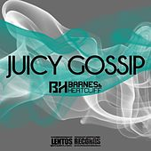 Juicy Gossip by Barnes