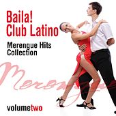Baila! Club Latino, Vol. 3 (Merengue Hits Collection) by Various Artists