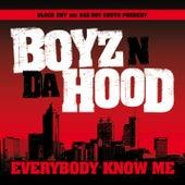 Everybody Know Me by Boyz N Da Hood