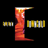 Come On In by Downchild Blues Band