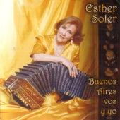 Buenos Aires Vos  Y Yo by Esther Soler