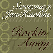 Rockin' Away by Screaming Jay Hawkins