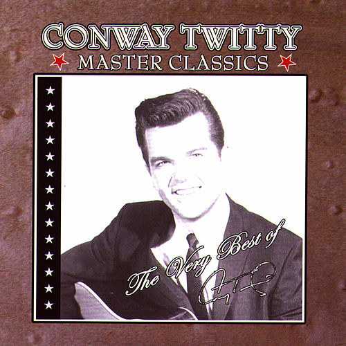 The Very Best Of… by Conway Twitty
