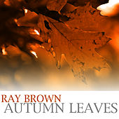 Autumn Leaves by Ray Brown