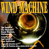 Wind Machine by Captain JR Perkins The Band Of Her Majesty's Royal Marines
