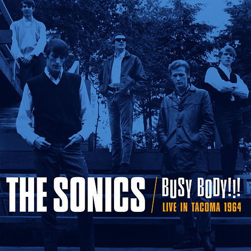 Busy Body!!! Live In Tacoma 1964 by The Sonics