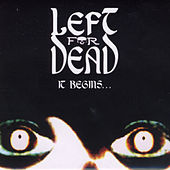 It Begins… by Left for Dead