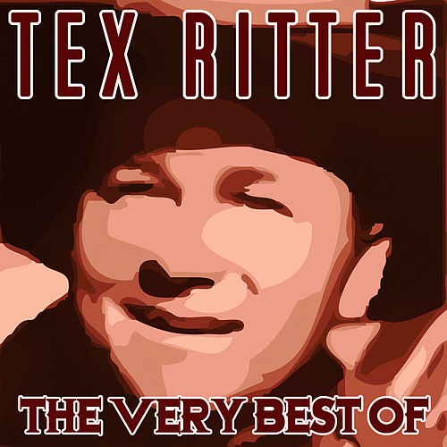 The Very Best Of by Tex Ritter
