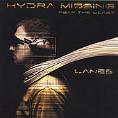 Hydra Missing . Fear The Worst by Lanes