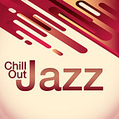 Chill Out Jazz by Various Artists