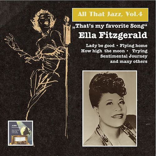 All that Jazz, Vol.4 – Ella Fitzgerald: 'That's My Favorite Song' by Ella Fitzgerald