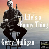Life's a Funny Thing von Gerry Mulligan