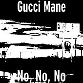 No, No, No by Gucci Mane