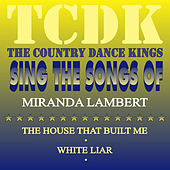 The Country Dance Kings Sing the Songs of Miranda Lambert by Country Dance Kings