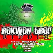 Rokwon Drop Riddim by Various Artists