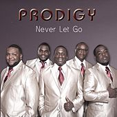 Never Let Go by Prodigy