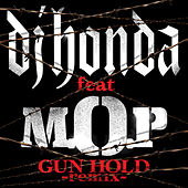 Gun Hold (Trouble Remix) [feat. M.O.P] by DJ Honda