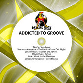 Addicted to Groove by Various Artists