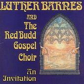 Invitation by Luther Barnes & the Red Budd Gospel Choir