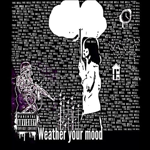 Weather Your Mood by The Bell