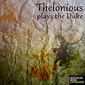 Thelonious plays The Duke by Thelonious Monk