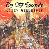 Big City Sounds von Dizzy Gillespie