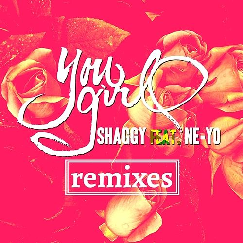 You Girl (feat. Ne-Yo) Remixes by Shaggy