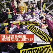 The Album Formerly Known As Full Length LP by Guttermouth