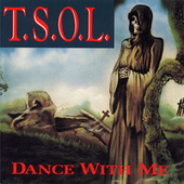 Dance With Me by T.S.O.L.