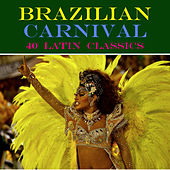 Carnival in Brazil: 40 Latin Classics by Various Artists