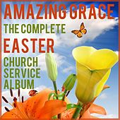 Amazing Grace: The Complete Easter Church Service Album Featuring Christian Instrumental Easter Classics on Piano for Church and Sunday School by Music Box Angels