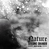 Seasons Changed: Winter Edition by Nature