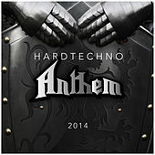 Hardtechno Anthem 2014 by Various Artists