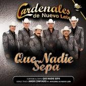 Que Nadie Sepa by Cardenales De Nuevo León