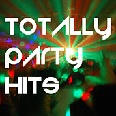 Totally Party Hits by Various Artists