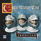 Ironclad (Live at Yoshi's) by Cedar Walton Trio