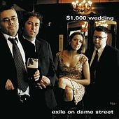 Exile on Dame Street by $1000 Wedding