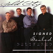 Signed Sealed Delivered by Gold City