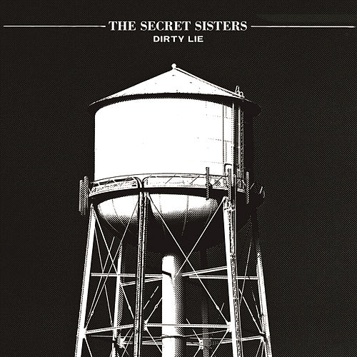 Dirty Lie by Secret Sisters
