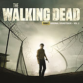 The Walking Dead: AMC Original Soundtrack, Vol. 2 by Various Artists